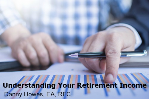 Understanding Your Retirement Income